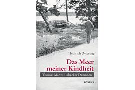 Buchcover Heinrich Detering - Das Meer meiner Kindheit. Thomas Manns Lübecker Dämonen