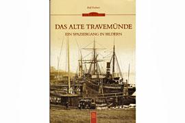 Das alte Travemünde - Autor: Rolf Fechner Lübeck-Travemünde
