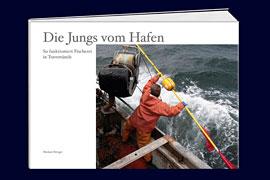Die Jungs vom Hafen - Autor: Michael Böttger Lübeck-Travemünde
